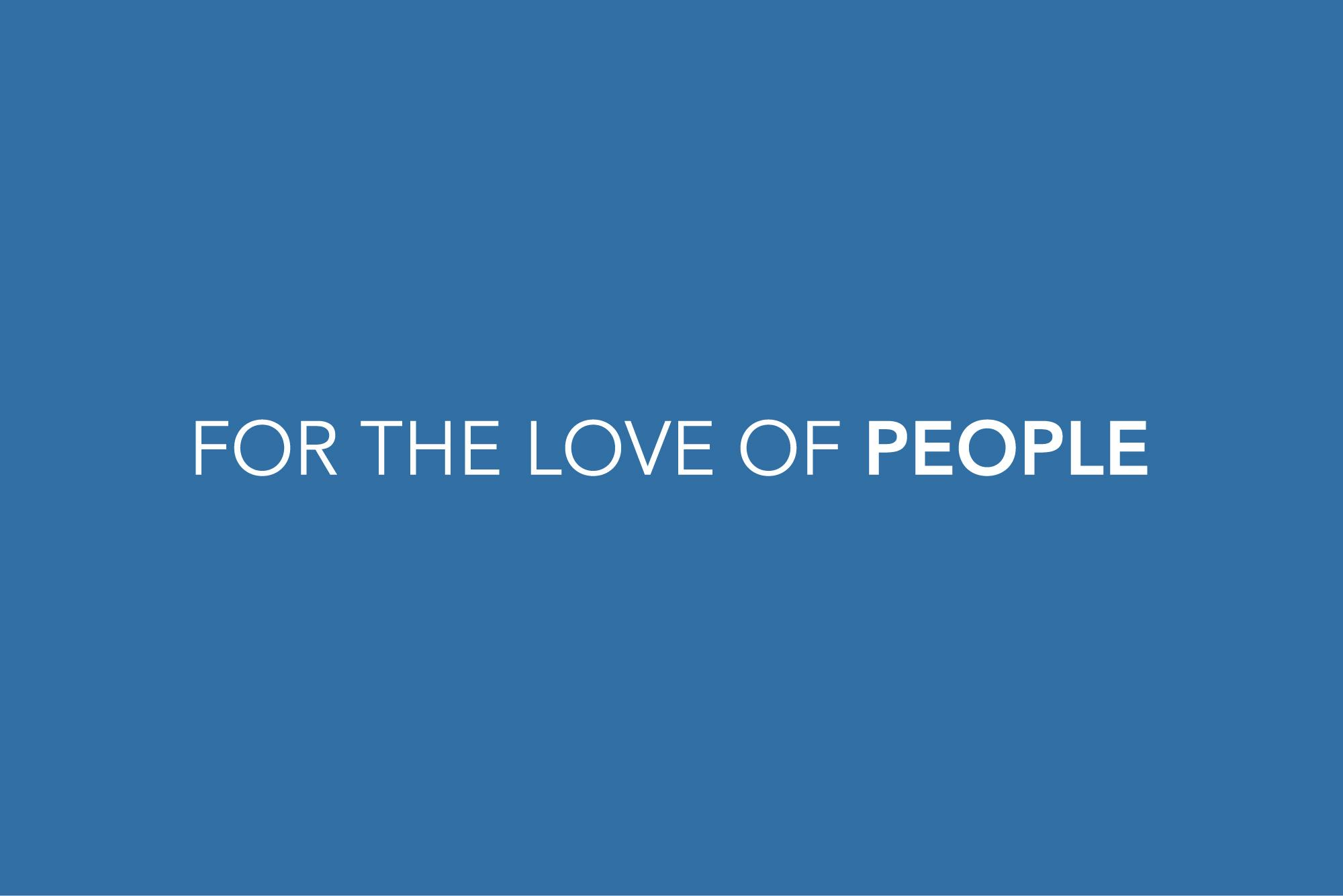 Tagline: For the Love of People